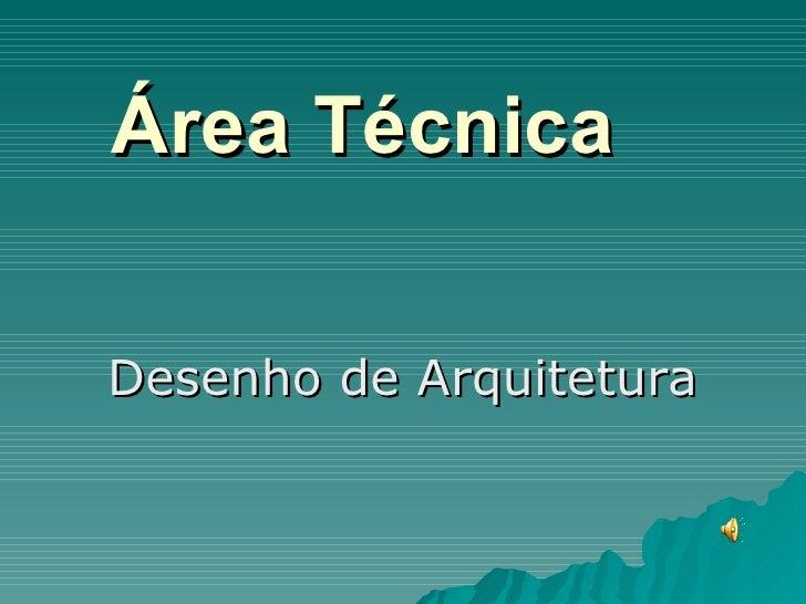 Área Técnica Desenho de Arquitetura