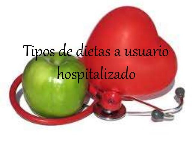 Tipos de dietas a usuario hospitalizado