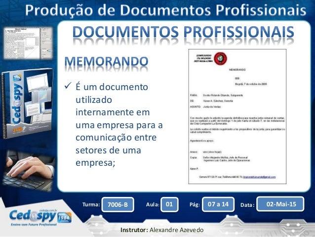 Clique para editar o título mestre Aula: Pág: Data:01 07 a 14 02-Mai-157006-BTurma: Instrutor: Alexandre Azevedo  É um do...