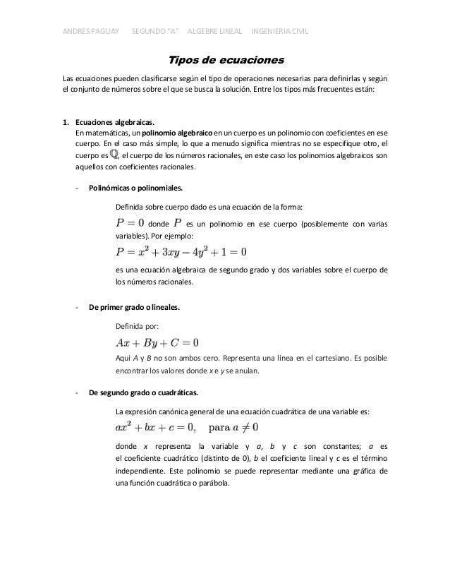 """ANDRES PAGUAY SEGUNDO """"A"""" ALGEBRE LINEAL INGENIERIA CIVIL Tipos de ecuaciones Las ecuaciones pueden clasificarse según el ..."""