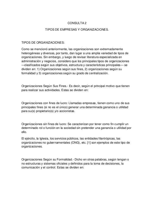 CONSULTA 2                 TIPOS DE EMPRESAS Y ORGANIZACIONES.TIPOS DE ORGANIZACIONES:Como se mencionó anteriormente, las ...