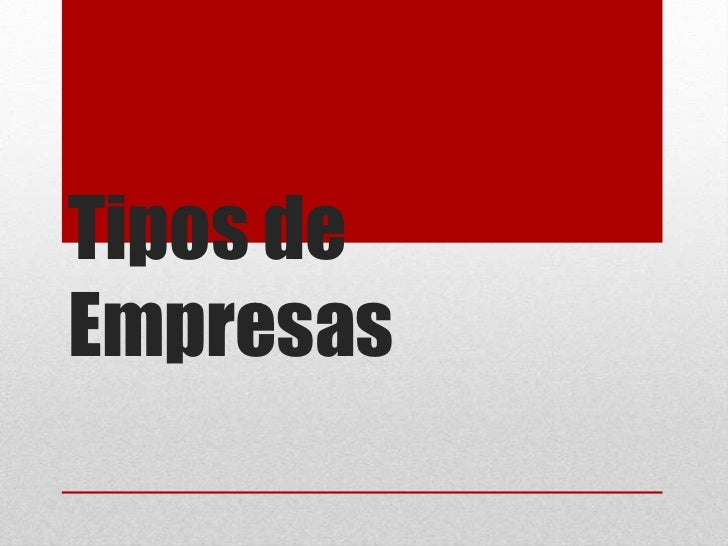 Tipos de Empresas<br />