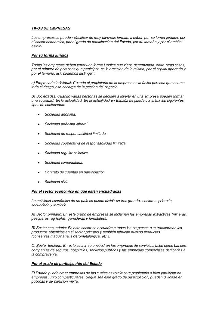 TIPOS DE EMPRESASLas empresas se pueden clasificar de muy diversas formas, a saber; por su forma jurídica, porel sector ec...