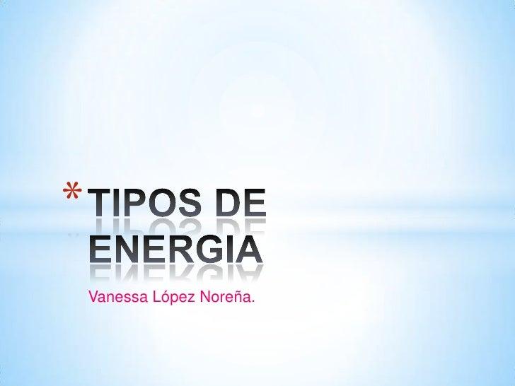 *    Vanessa López Noreña.