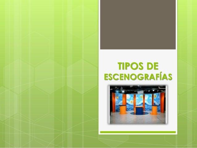 TIPOS DE ESCENOGRAFÍAS