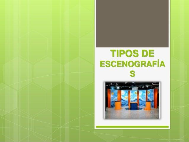 TIPOS DE ESCENOGRAFÍA S