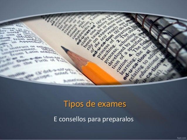 Tipos de exames E consellos para preparalos