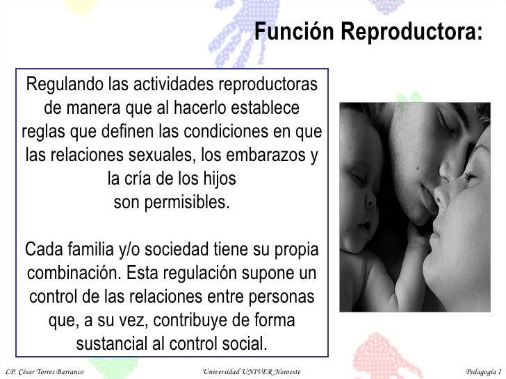 Regulando las actividades reproductoras de manera que al hacerlo establece reglas que definen las condiciones en que las r...
