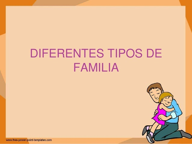 DIFERENTES TIPOS DE FAMILIA