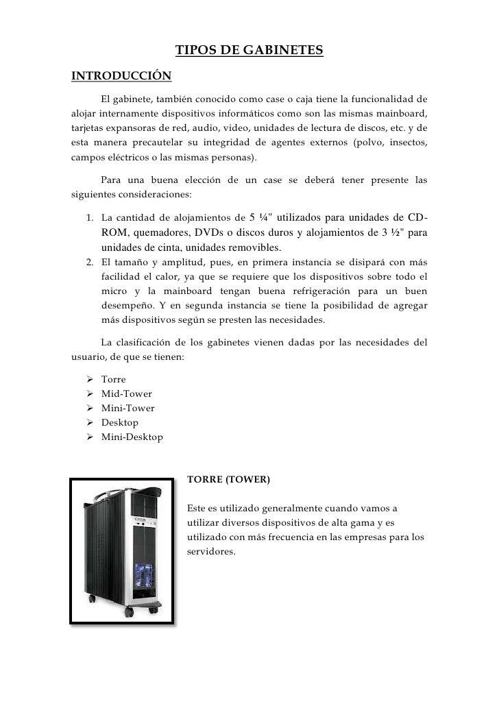 TIPOS DE GABINETESINTRODUCCIÓN        El gabinete, también conocido como case o caja tiene la funcionalidad dealojar inter...