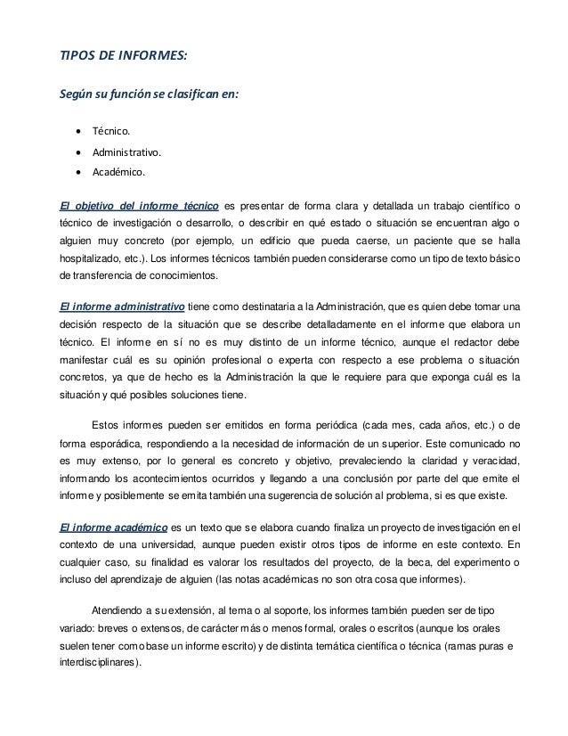 TIPOS DE INFORMES: Según su función se clasifican en:  Técnico.  Administrativo.  Académico. El objetivo del informe té...