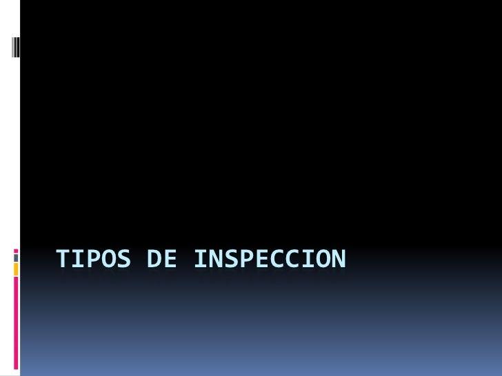 Tipos de inspeccion<br />