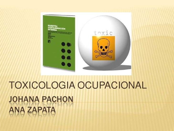 TOXICOLOGIA OCUPACIONALJOHANA PACHONANA ZAPATA