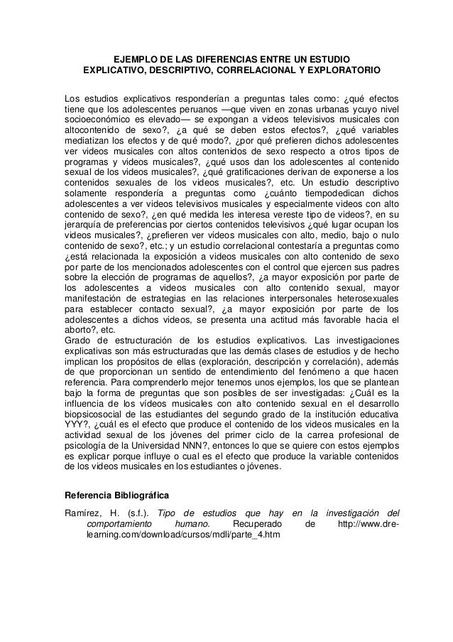 EJEMPLO DE LAS DIFERENCIAS ENTRE UN ESTUDIO EXPLICATIVO, DESCRIPTIVO, CORRELACIONAL Y EXPLORATORIO Los estudios explicativ...