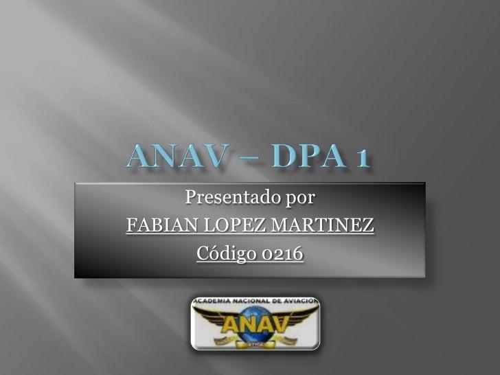 Presentado porFABIAN LOPEZ MARTINEZ      Código 0216