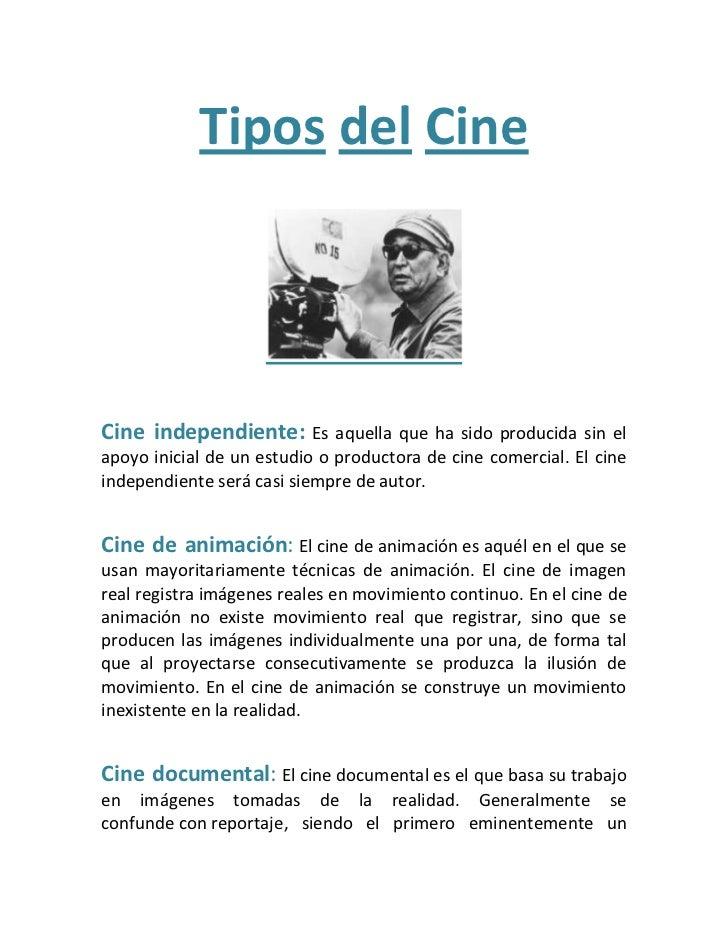 Tipos del Cine<br />Cine independiente: Es aquella que ha sido producida sin el apoyo inicial de un estudio o productora d...