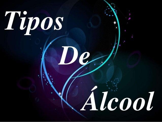 Álcool Tipos De