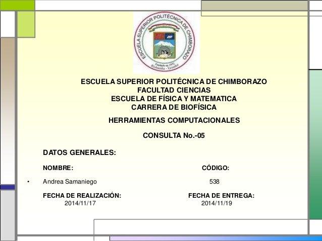 ESCUELA SUPERIOR POLITÉCNICA DE CHIMBORAZO  FACULTAD CIENCIAS  ESCUELA DE FÍSICA Y MATEMATICA  CARRERA DE BIOFÍSICA  HERRA...