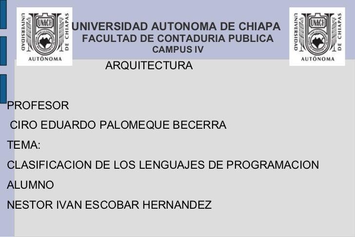 UNIVERSIDAD AUTONOMA DE CHIAPA            FACULTAD DE CONTADURIA PUBLICA                      CAMPUS IV               ARQU...