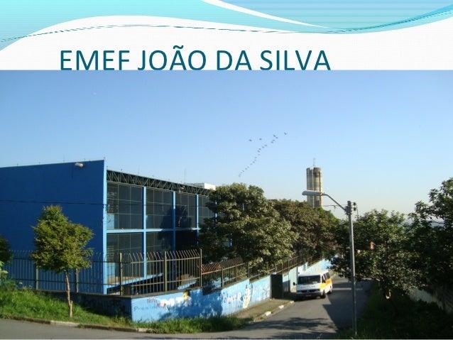 EMEF JOÃO DA SILVA