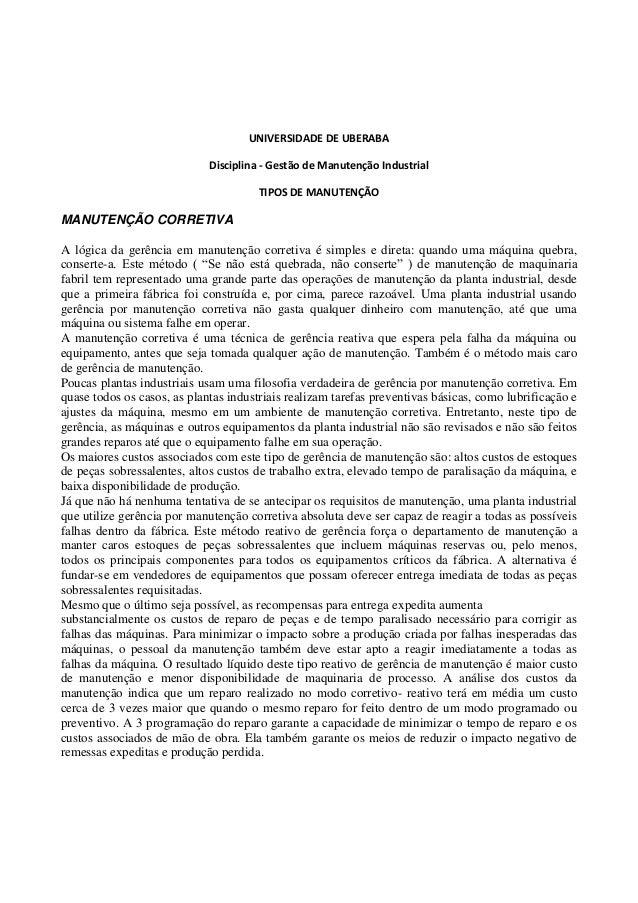 UNIVERSIDADE DE UBERABA Disciplina - Gestão de Manutenção Industrial TIPOS DE MANUTENÇÃO MANUTENÇÃO CORRETIVA A lógica da ...