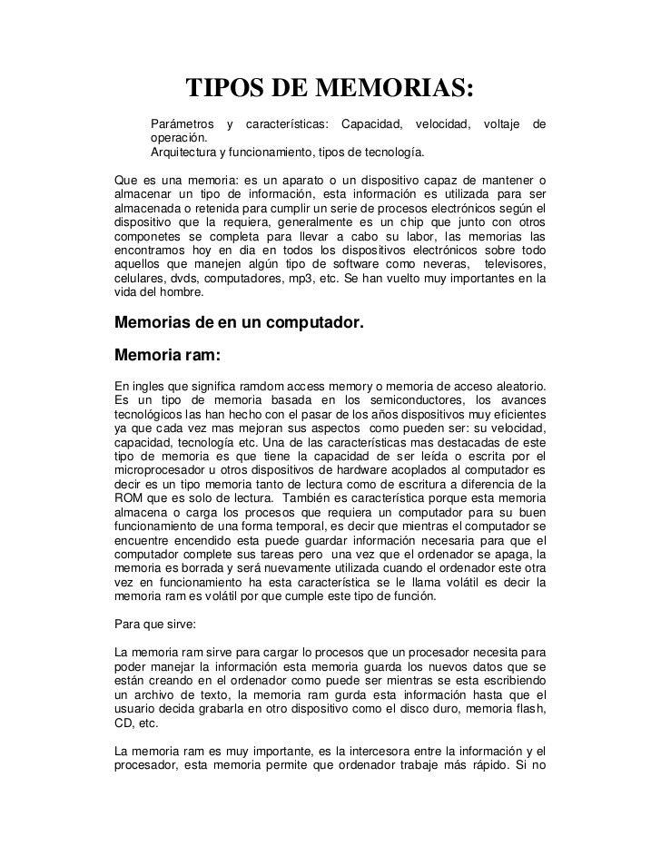 TIPOS DE MEMORIAS:      Parámetros y características: Capacidad, velocidad,          voltaje   de      operación.      Arq...