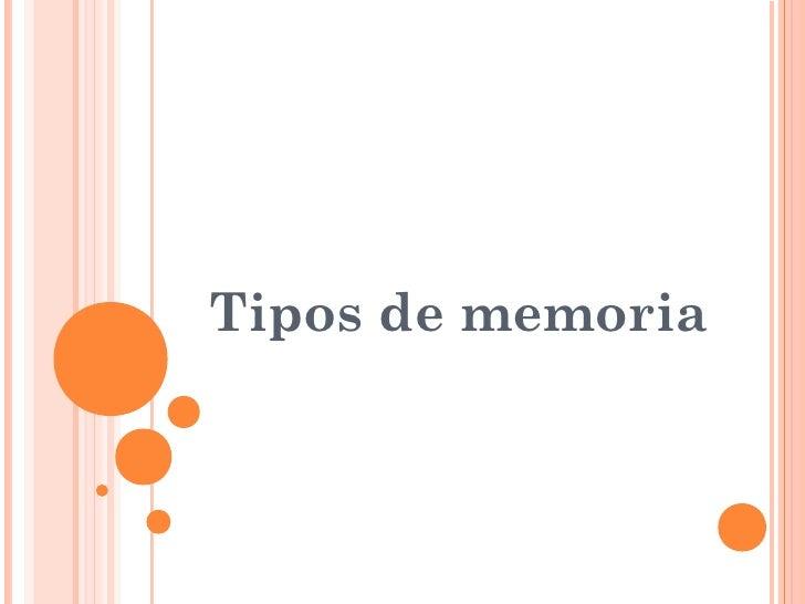Tipos de memoria