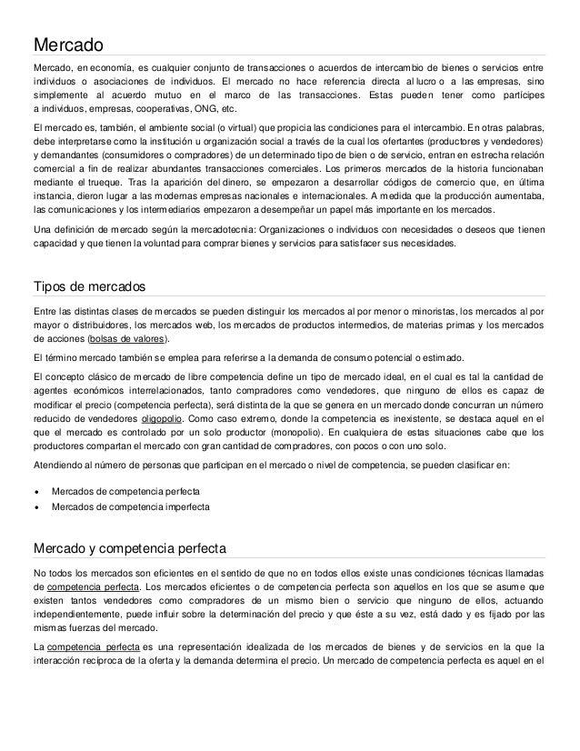 MercadoMercado, en economía, es cualquier conjunto de transacciones o acuerdos de intercambio de bienes o servicios entrei...