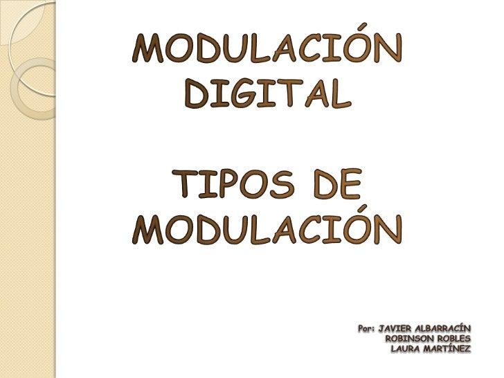 MODULACIÓN DE SEÑALES DIGITALES  Definición de Modulación:  Modificación de algunos parámetros que definen una onda portad...