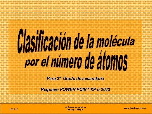 Para 2º. Grado de secundaria           Requiere POWER POINT XP ó 2003                      Química Inorgánica    www.dondi...