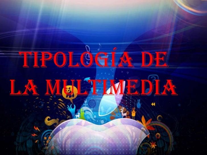 Tipología DEla MULTIMEDIA