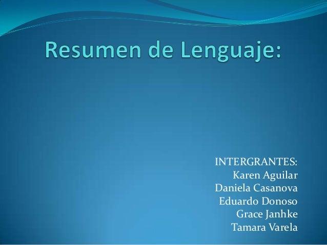 INTERGRANTES:   Karen AguilarDaniela Casanova Eduardo Donoso    Grace Janhke   Tamara Varela