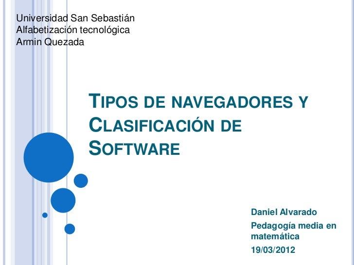 Universidad San SebastiánAlfabetización tecnológicaArmin Quezada               TIPOS DE NAVEGADORES Y               CLASIF...