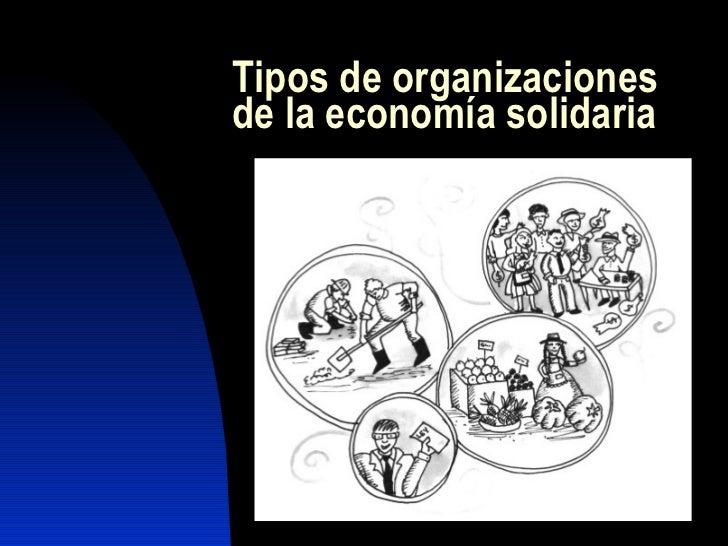 Tipos de organizaciones de la economía solidaria