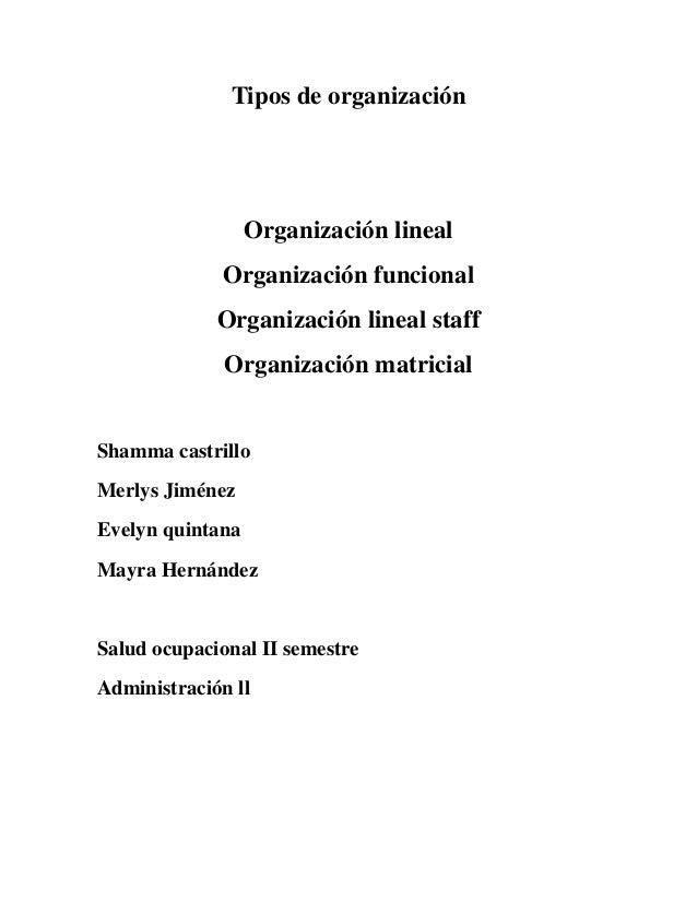 Tipos de organizaciónOrganización linealOrganización funcionalOrganización lineal staffOrganización matricialShamma castri...
