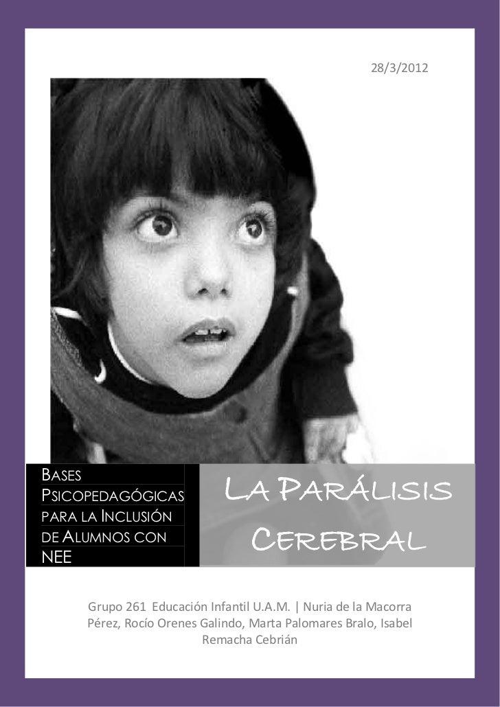 28/3/2012BASESPSICOPEDAGÓGICAS             LA PARÁLISISPARA LA INCLUSIÓNDE ALUMNOS CONNEE                              CER...
