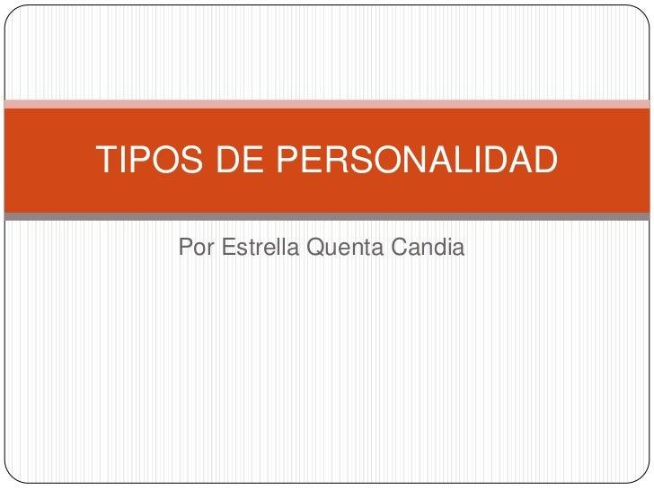 TIPOS DE PERSONALIDAD   Por Estrella Quenta Candia