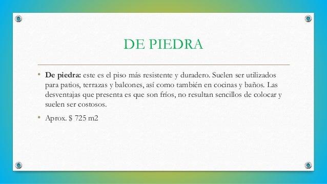 GRANITO Y PIZARRA • Impermeable y altamente resistente, conformado por una capa de polvos de mármoles y  granos pétreos de...