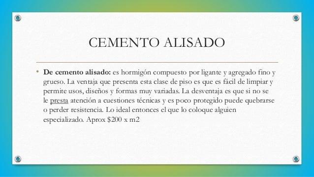 MICROCEMENTO ALISADO • De microcemento alisado: es una versión mejorada del anterior y se puede colocar sobre el piso actu...