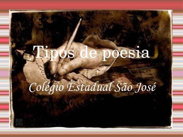 Tipos de poesia Colégio Estadual São José