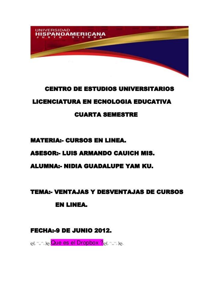 CENTRO DE ESTUDIOS UNIVERSITARIOSLICENCIATURA EN ECNOLOGIA EDUCATIVA                    CUARTA SEMESTREMATERIA:- CURSOS EN...