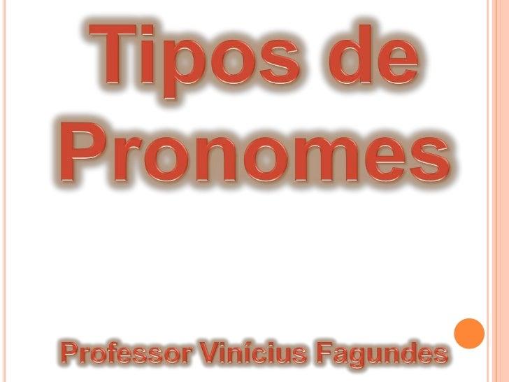 PRONOMES PESSOAIS são termos que substituem ouacompanham o substantivo. Servem para representar os nomesdos seres e determ...