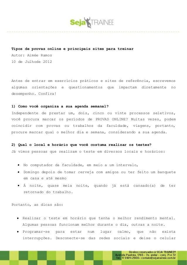 Tipos de provas online e principais sites para treinar Autor: Aimée Ramos 10 de Julhode 2012  Antes de entrar em exercício...