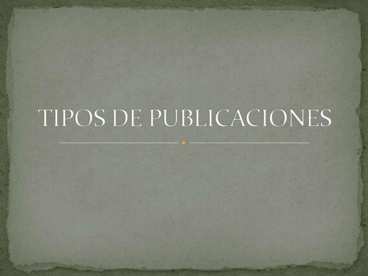 TIPOS DE PUBLICACIONES<br />