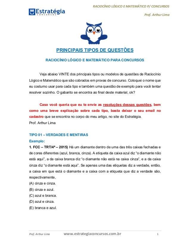 RACIOCÍNIO LÓGICO E MATEMÁTICO P/ CONCURSOS Prof. Arthur Lima Prof. Arthur Lima www.estrategiaconcursos.com.br 1 PRINCIPAI...