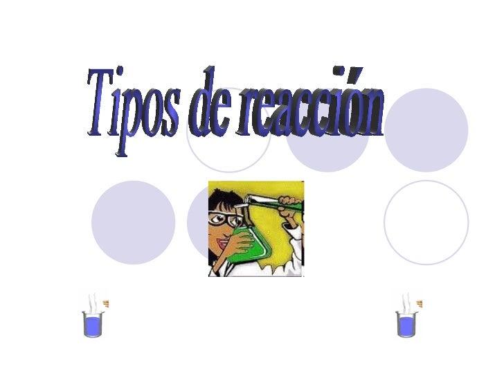 Tipos de reacción