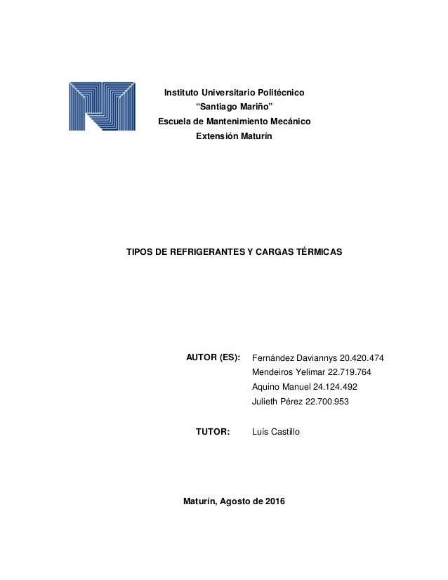 """Instituto Universitario Politécnico """"Santiago Mariño"""" Escuela de Mantenimiento Mecánico Extensión Maturín TIPOS DE REFRIGE..."""