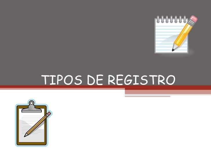 TIPOS DE REGISTRO