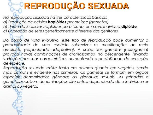 b35ced70c7f ... Reprodução sexuada ou gâmica. Reprodução assexuada ou agâmica. 4.