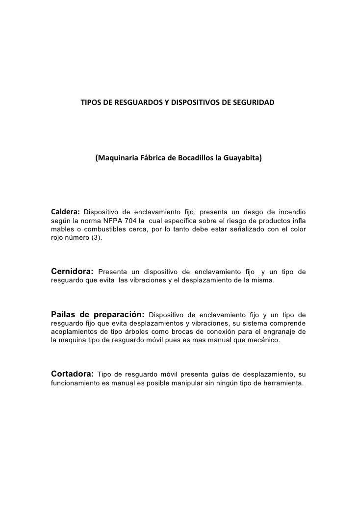 TIPOS DE RESGUARDOS Y DISPOSITIVOS DE SEGURIDAD                  (Maquinaria Fábrica de Bocadillos la Guayabita)     Calde...